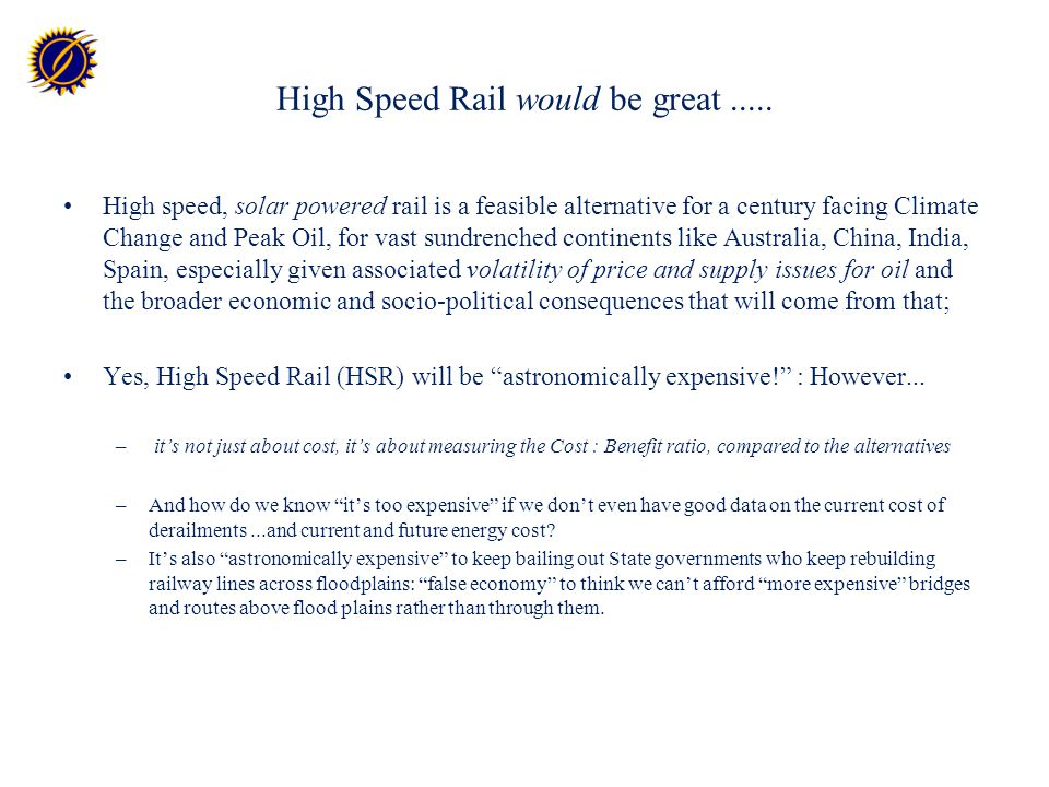 High Speed Rail would be great.....