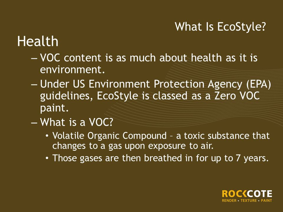 Health – VOC content is as much about health as it is environment.