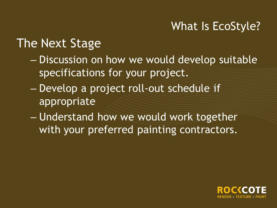 The Next Stage – Discussion on how we would develop suitable specifications for your project.