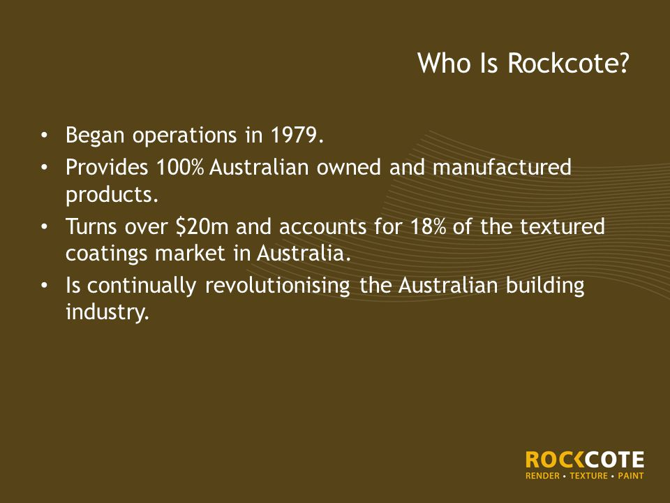 Began operations in 1979.Provides 100% Australian owned and manufactured products.