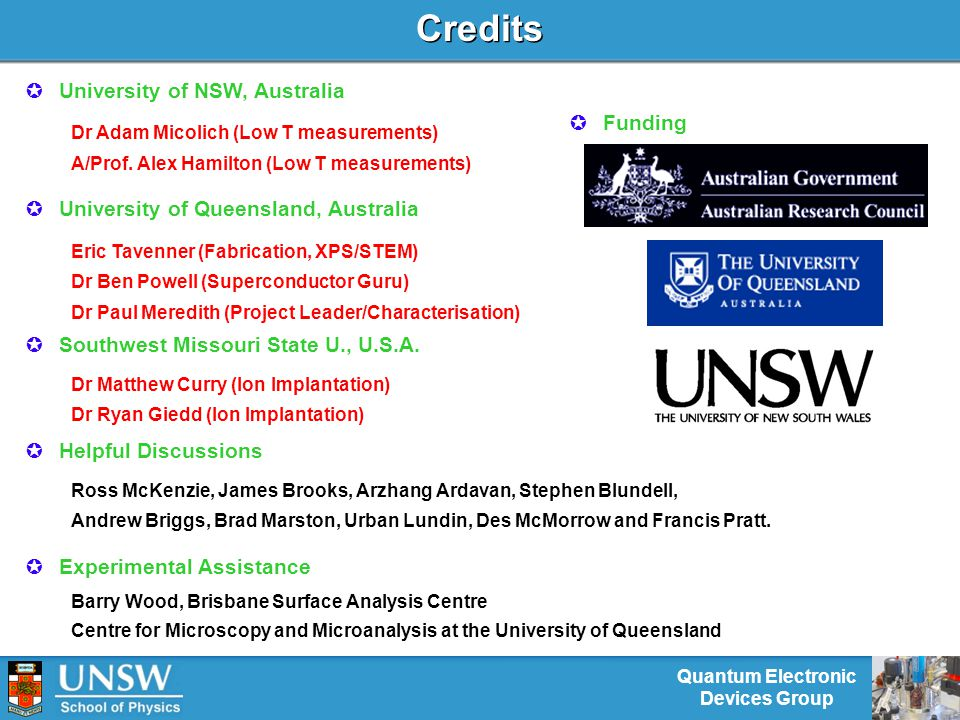 Quantum Electronic Devices Group Credits  University of NSW, Australia Dr Adam Micolich (Low T measurements) A/Prof.