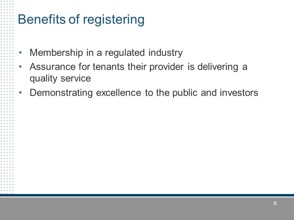 9 System features A registrar in each participating state/territory One primary registrar for each provider Single, national public register of providers Consistent, baseline national standards for membership of the industry