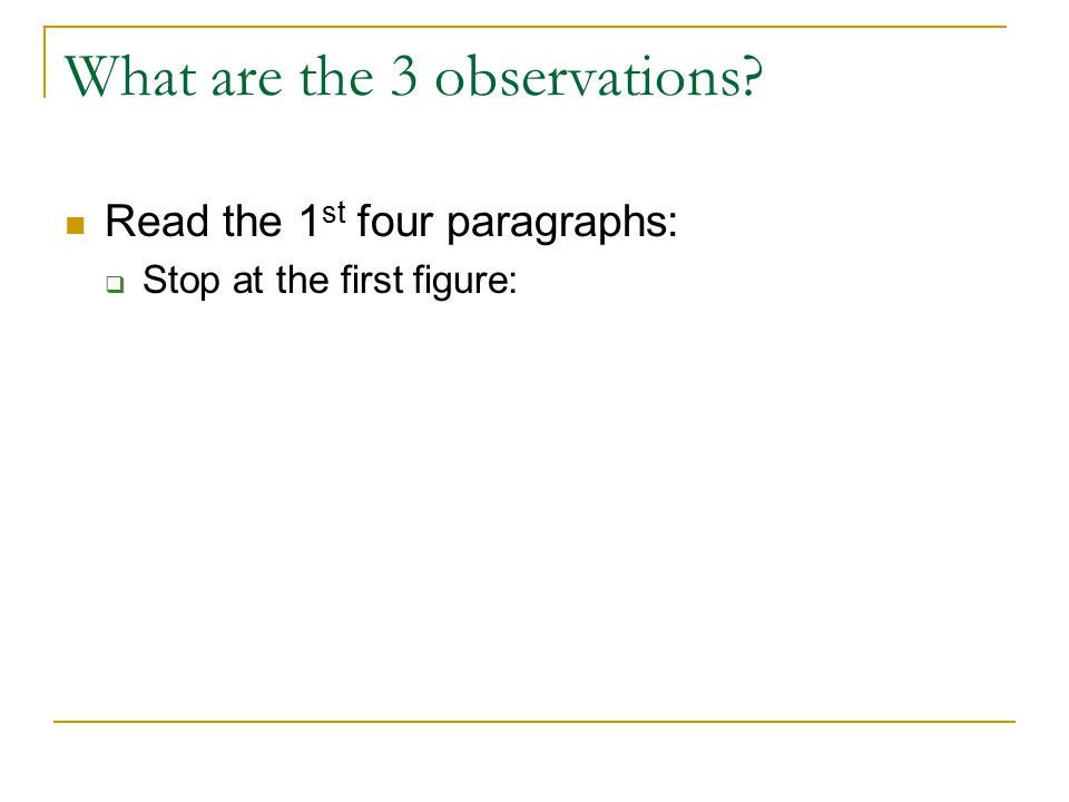 What are the 3 observations Read the 1 st four paragraphs:  Stop at the first figure: