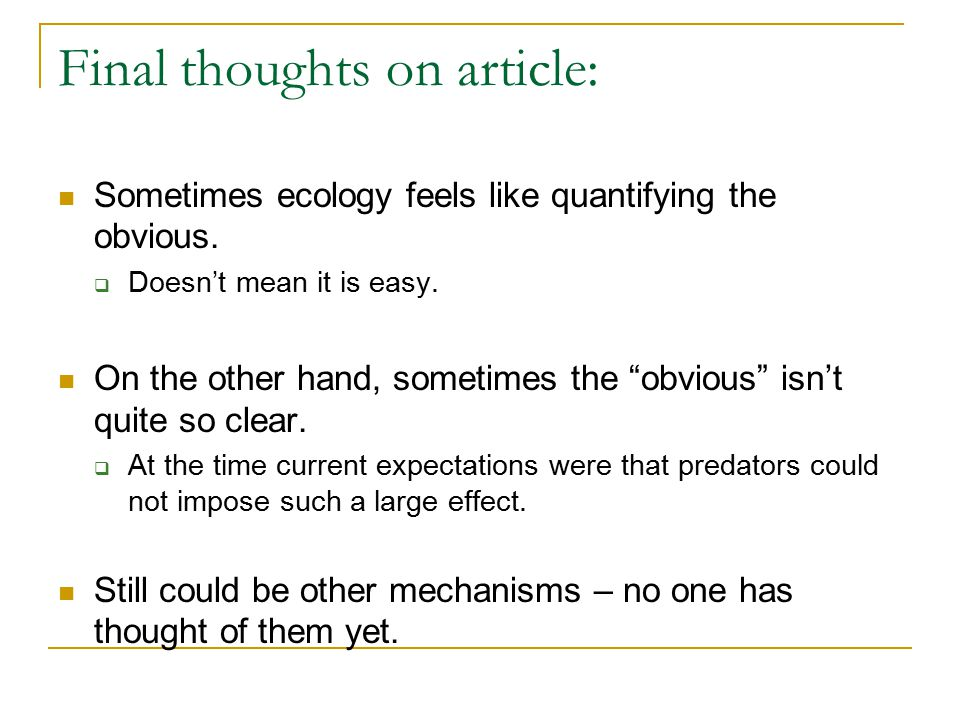 Final thoughts on article: Sometimes ecology feels like quantifying the obvious.