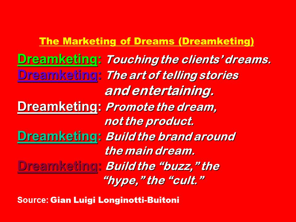 Dreamketing: Touching the clients' dreams.