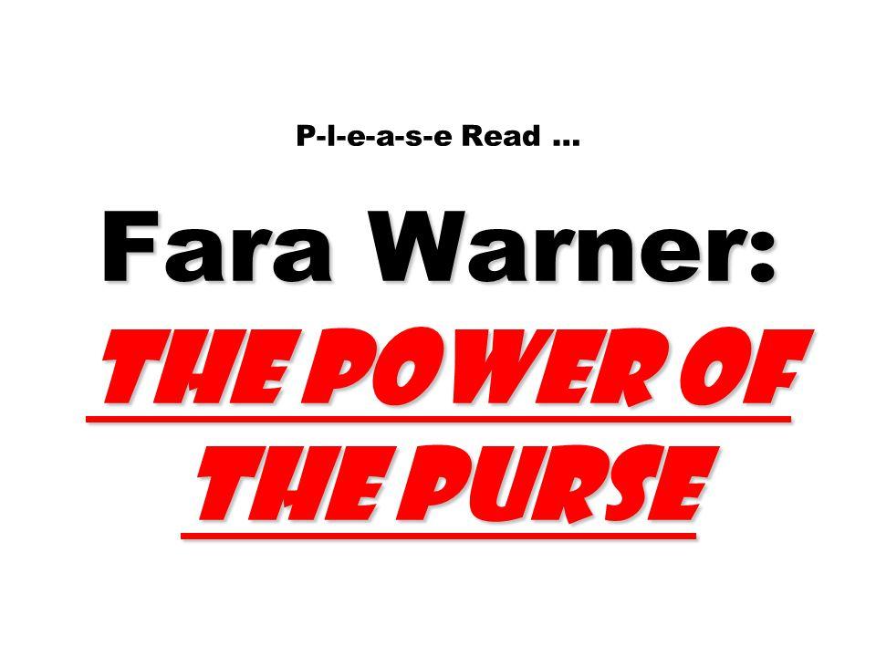 Fara Warner : The Power of the Purse P-l-e-a-s-e Read … Fara Warner : The Power of the Purse