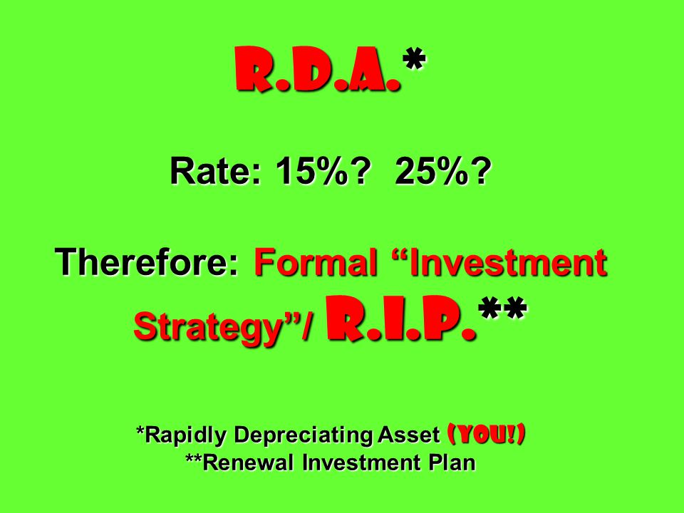 R.D.A.* Rate: 15%.25%.