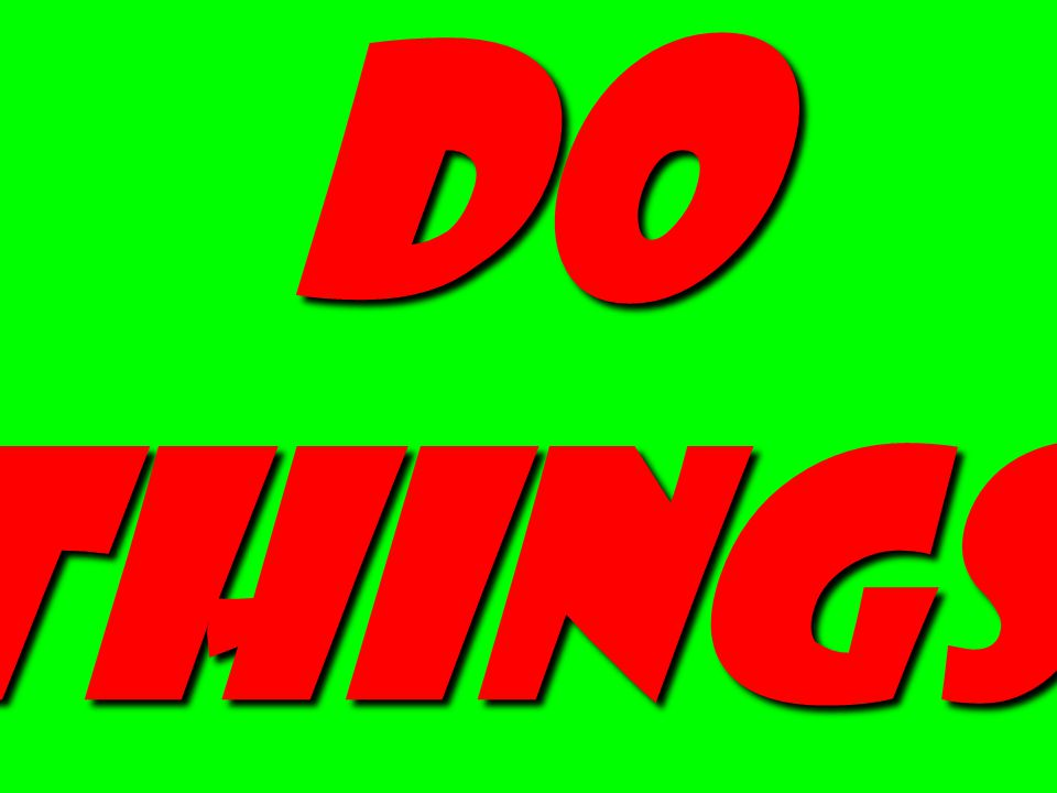 do things.