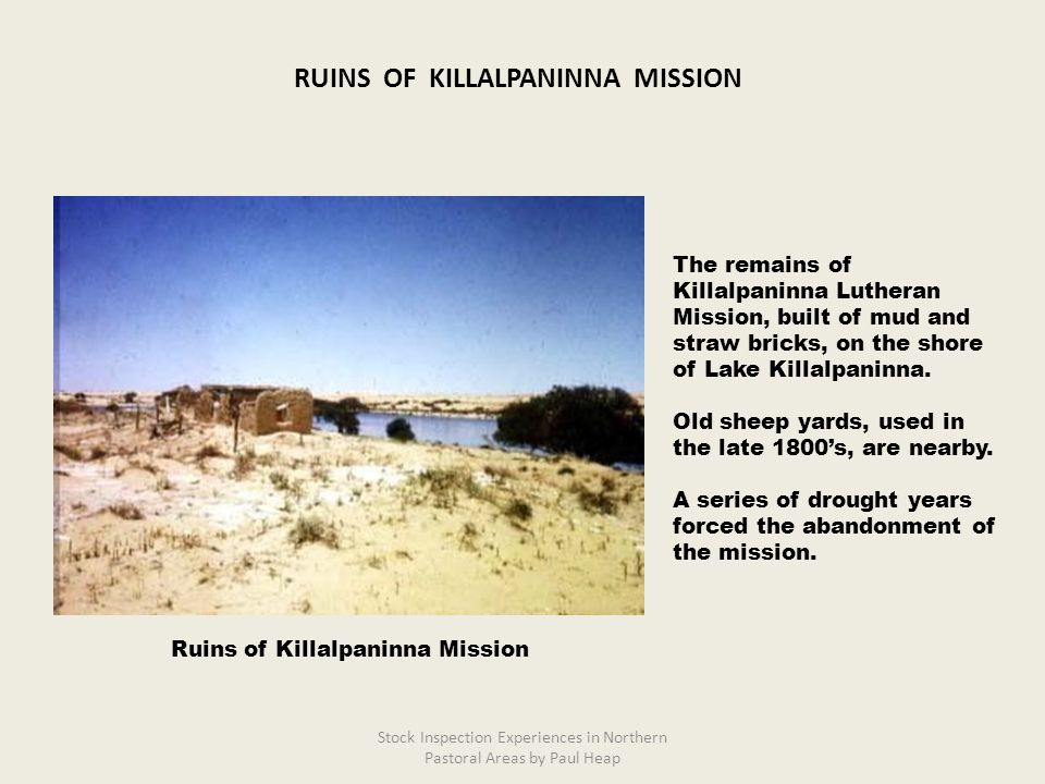 The remains of Killalpaninna Lutheran Mission, built of mud and straw bricks, on the shore of Lake Killalpaninna. Old sheep yards, used in the late 18
