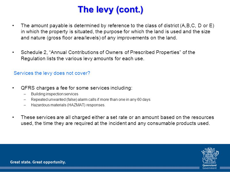 The amount payable is determined by reference to the class of district (A,B,C, D or E) in which the property is situated, the purpose for which the land is used and the size and nature (gross floor area/levels) of any improvements on the land.