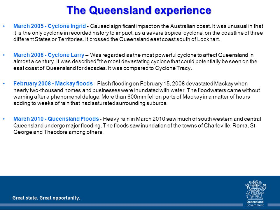 The Queensland experience March 2005 - Cyclone Ingrid - Caused significant impact on the Australian coast.