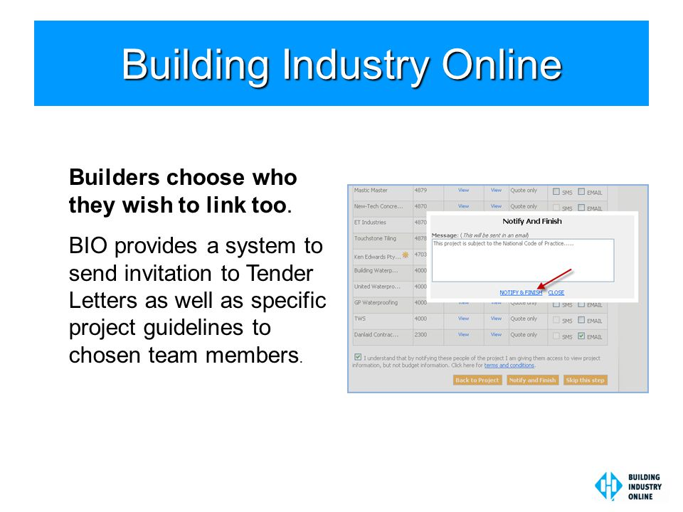 Building Industry Online Builders choose who they wish to link too.