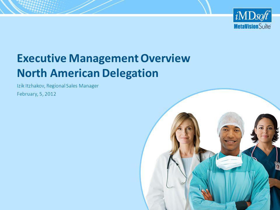 ›1›1 Executive Management Overview North American Delegation Izik Itzhakov, Regional Sales Manager February, 5, 2012
