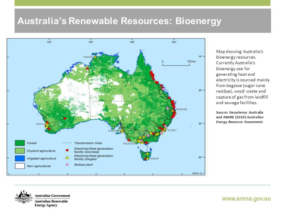 www.arena.gov.au Australia's Renewable Resources: Bioenergy Map showing Australia's bioenergy resources.