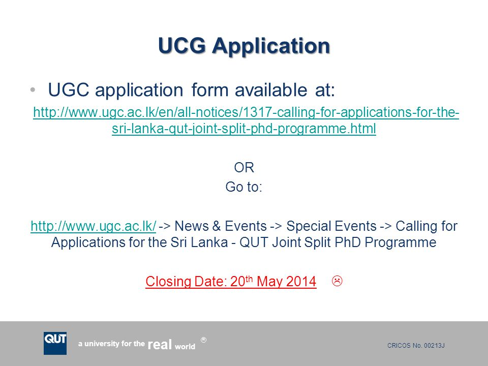 CRICOS No. 00213J a university for the world real R UCG Application UGC application form available at: http://www.ugc.ac.lk/en/all-notices/1317-callin