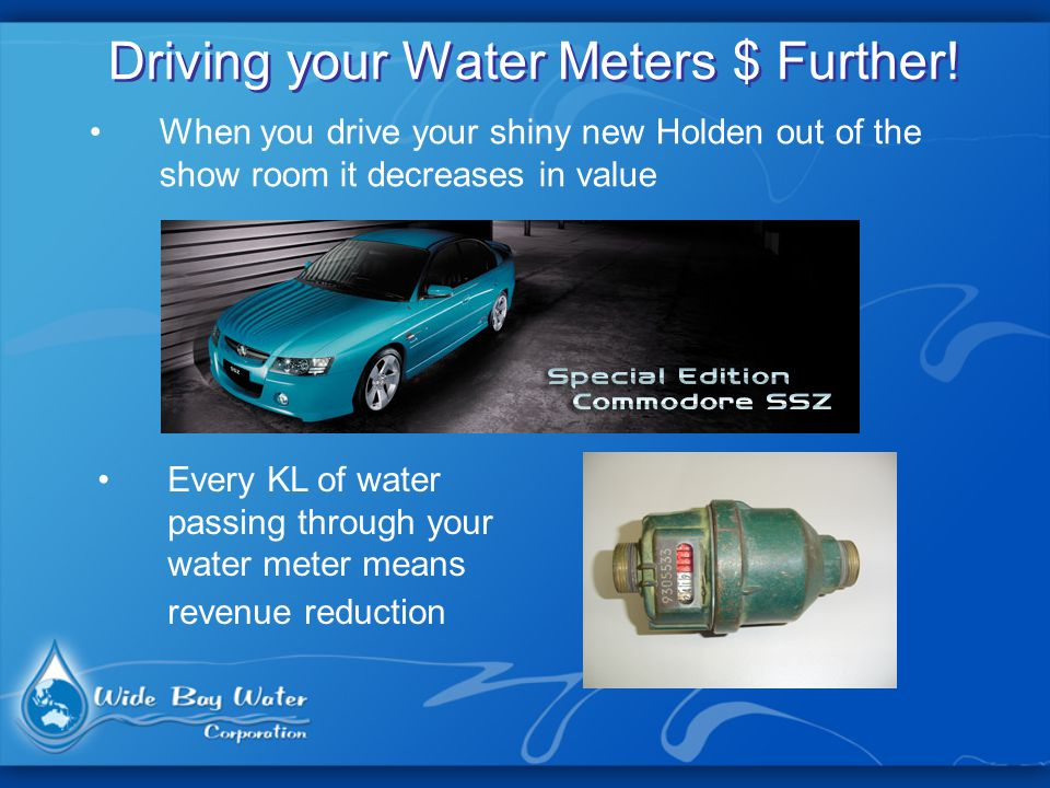 Driving your Water Meters $ Further.