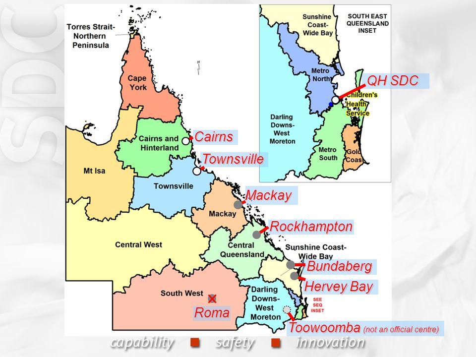Cairns Townsville Mackay Bundaberg Hervey Bay Rockhampton Toowoomba (not an official centre) Roma QH SDC