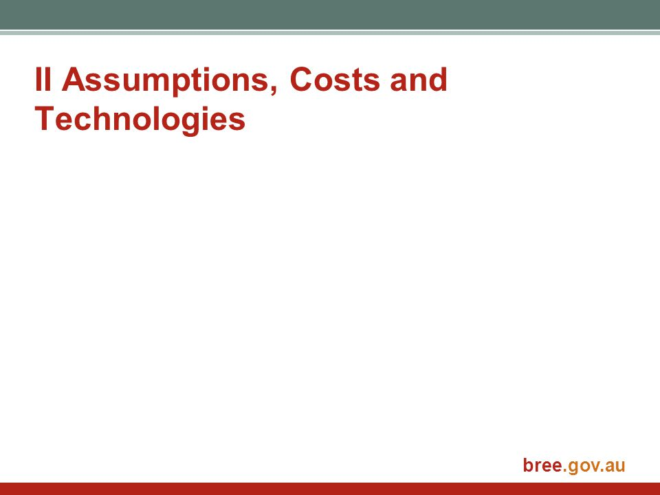bree.gov.au II Assumptions, Costs and Technologies