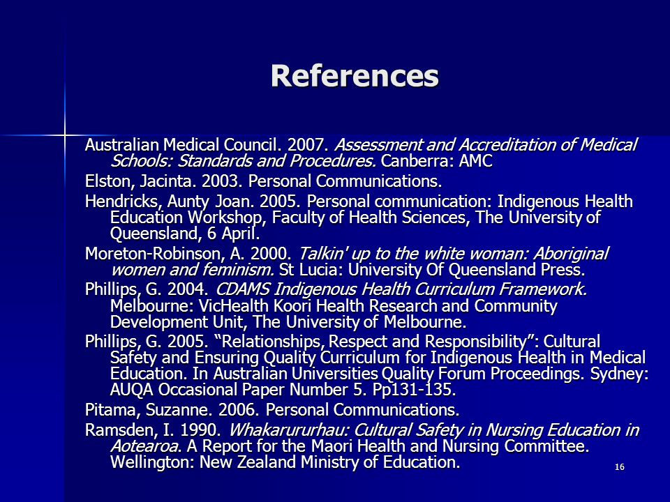 16 References Australian Medical Council. 2007.