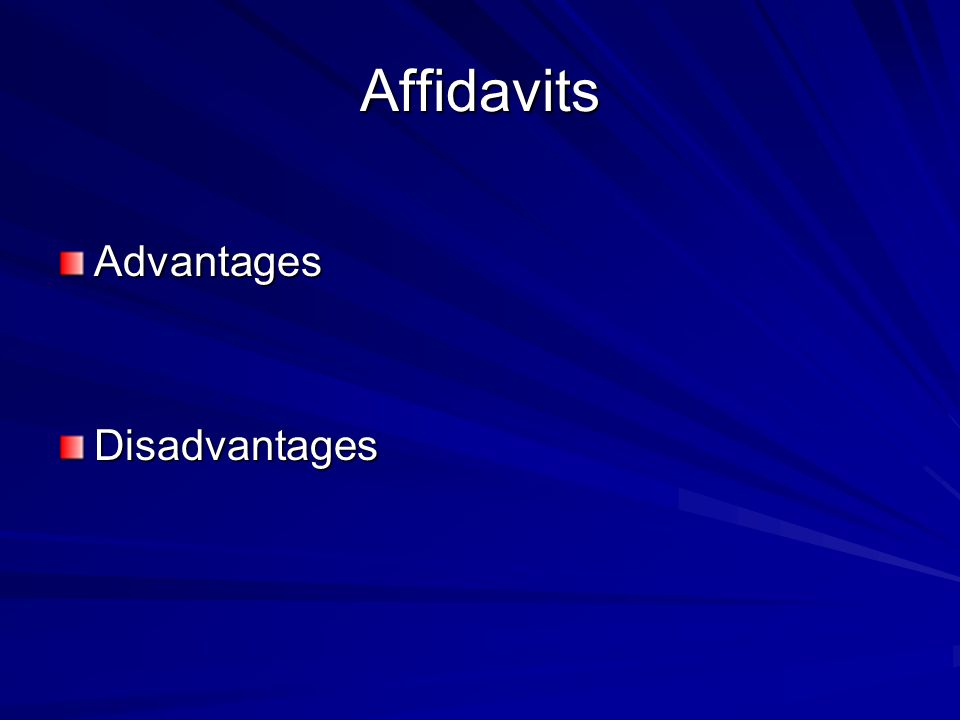 Affidavits AdvantagesDisadvantages