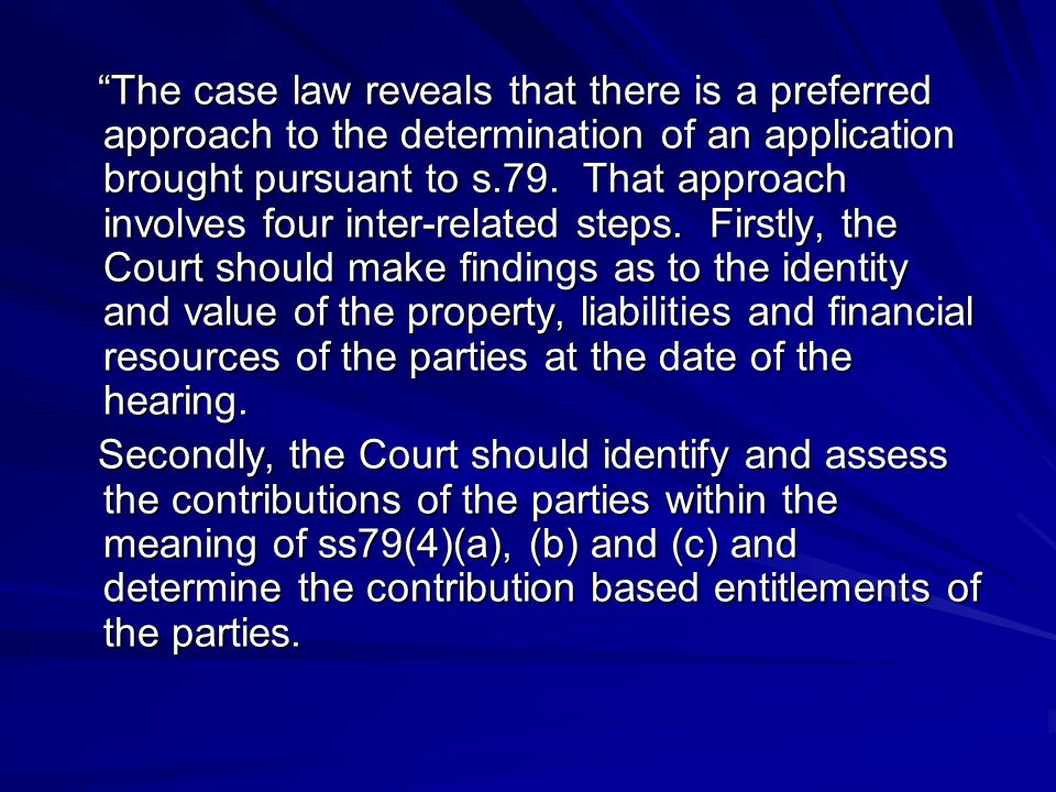 The case law reveals that there is a preferred approach to the determination of an application brought pursuant to s.79.