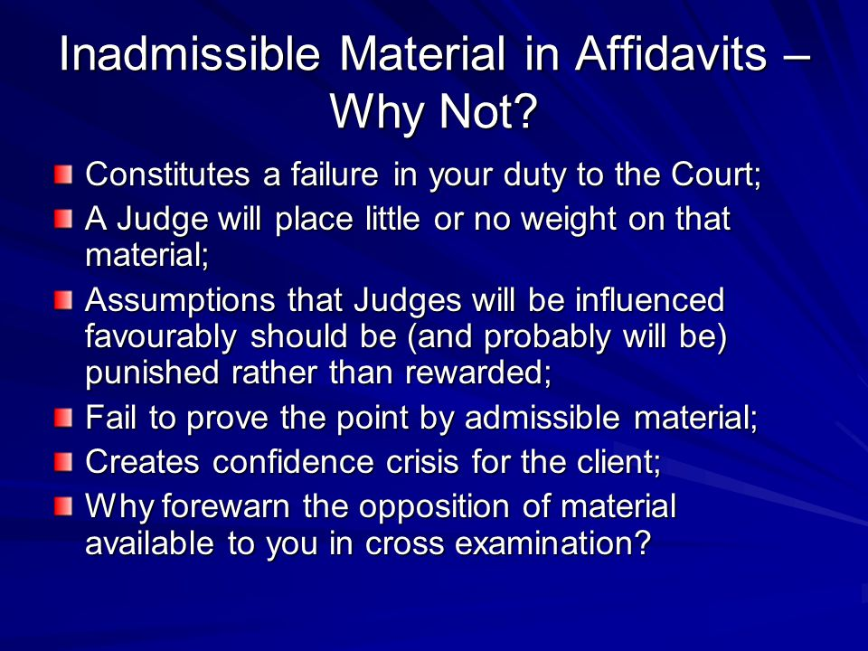 Inadmissible Material in Affidavits – Why Not.