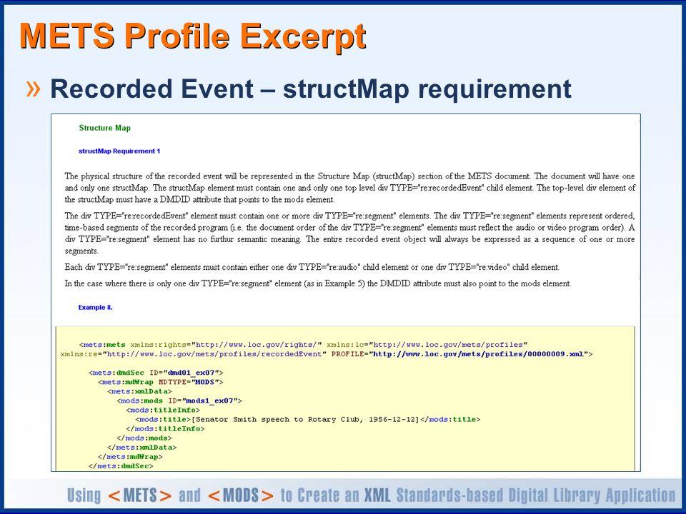 METS Profile Excerpt » Recorded Event – structMap requirement