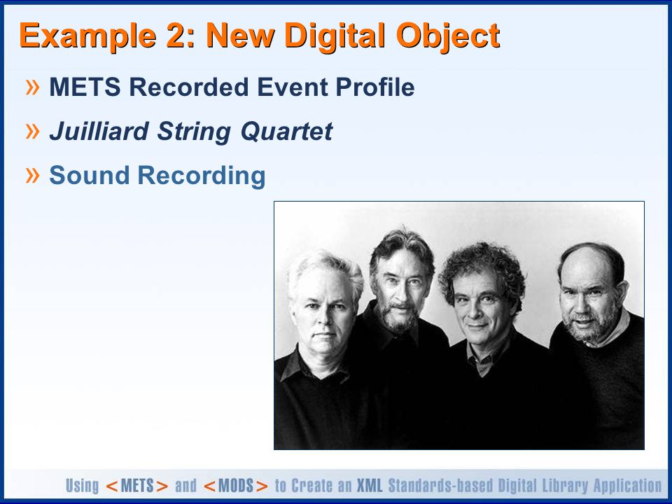 Example 2: New Digital Object » METS Recorded Event Profile » Juilliard String Quartet » Sound Recording