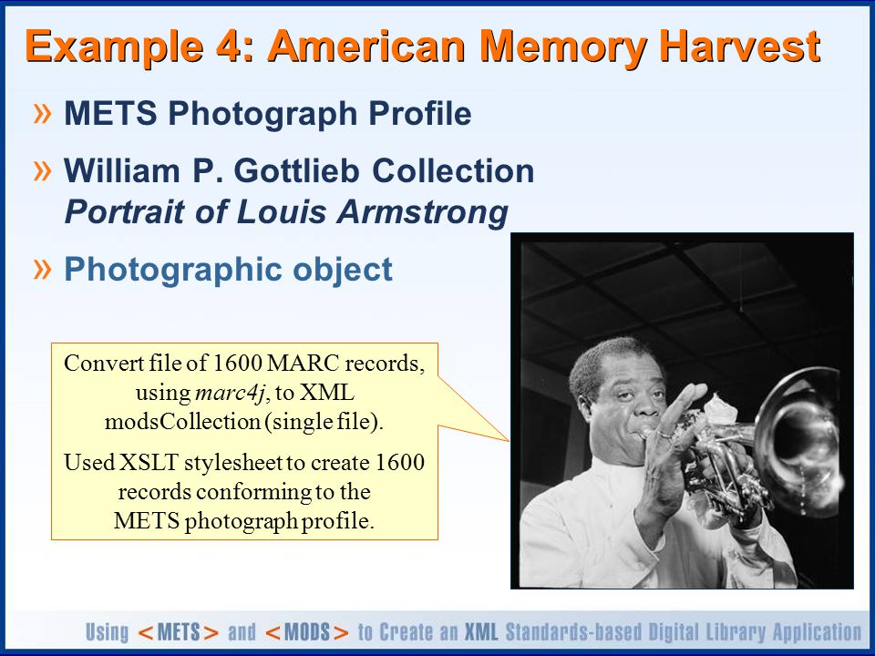 Example 4: American Memory Harvest » METS Photograph Profile » William P. Gottlieb Collection Portrait of Louis Armstrong » Photographic object Conver