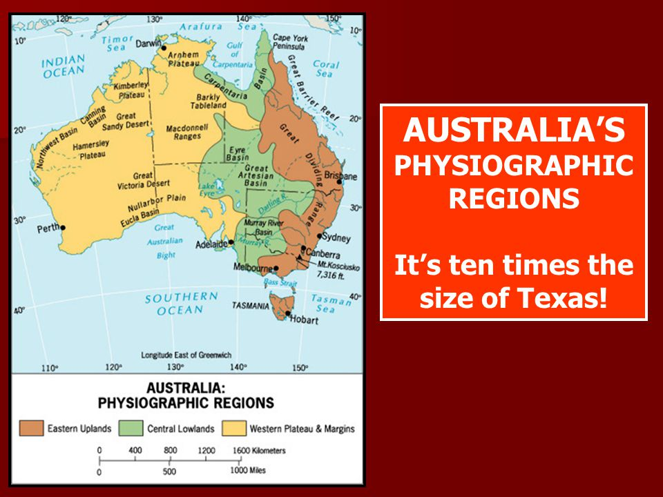 AUSTRALIA'S PHYSIOGRAPHIC REGIONS It's ten times the size of Texas!