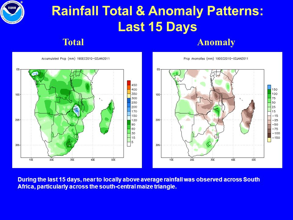 Rainfall Total & Anomaly Patterns: Last 15 Days TotalAnomaly During the last 15 days, near to locally above average rainfall was observed across South Africa, particularly across the south-central maize triangle.