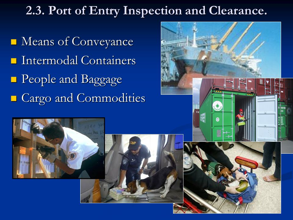 2.3. Port of Entry Inspection and Clearance.