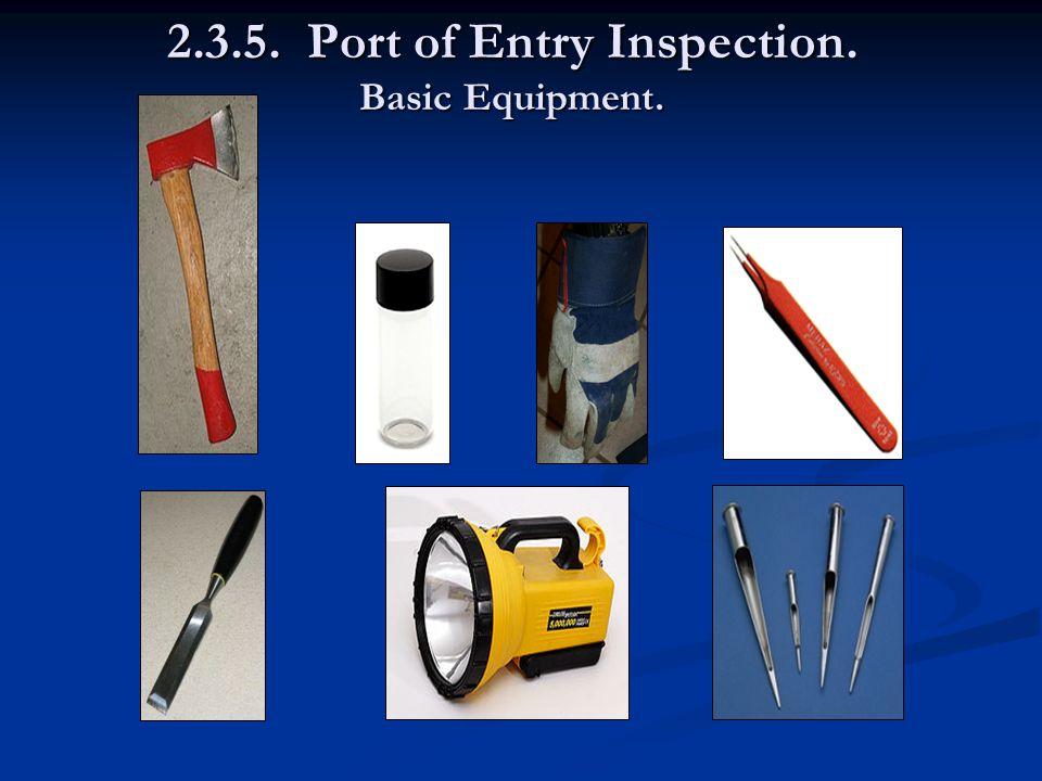 2.3.5. Port of Entry Inspection. Basic Equipment.