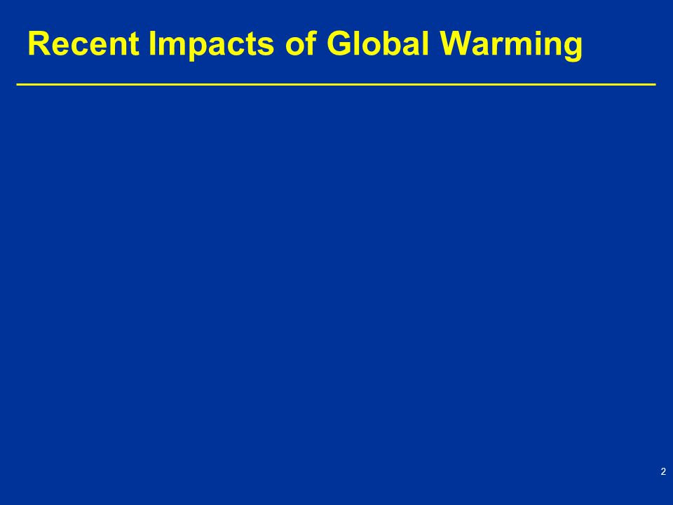 2 Recent Impacts of Global Warming