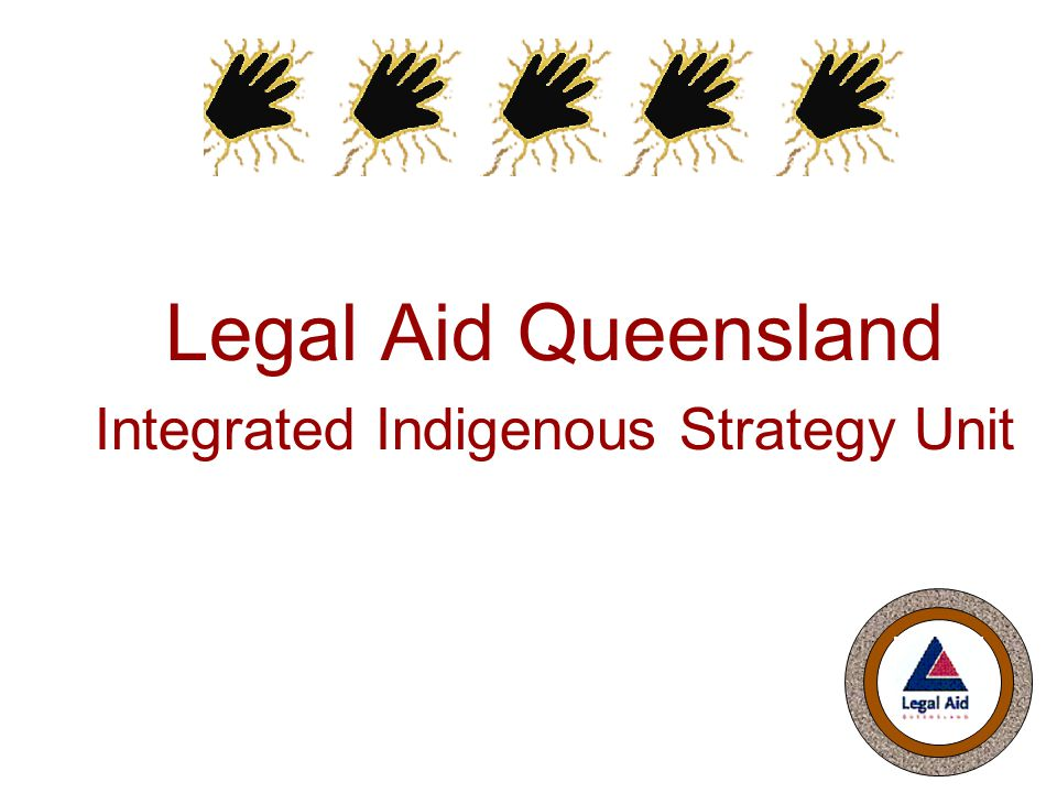 Legal Aid Queensland Integrated Indigenous Strategy Unit