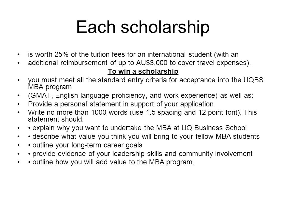 Each scholarship is worth 25% of the tuition fees for an international student (with an additional reimbursement of up to AU$3,000 to cover travel expenses).