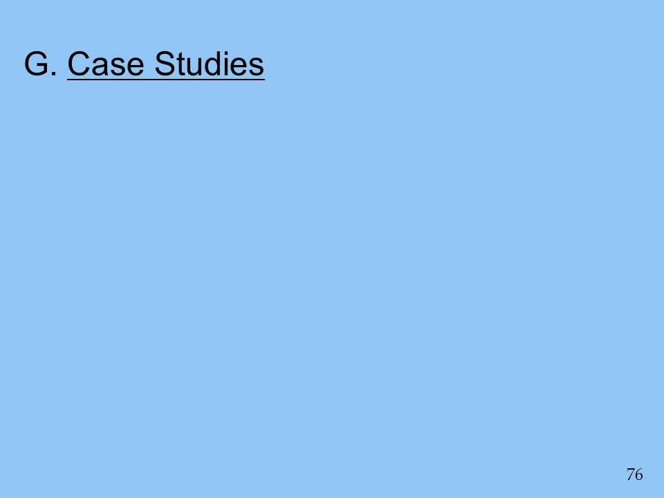 G. Case Studies 76