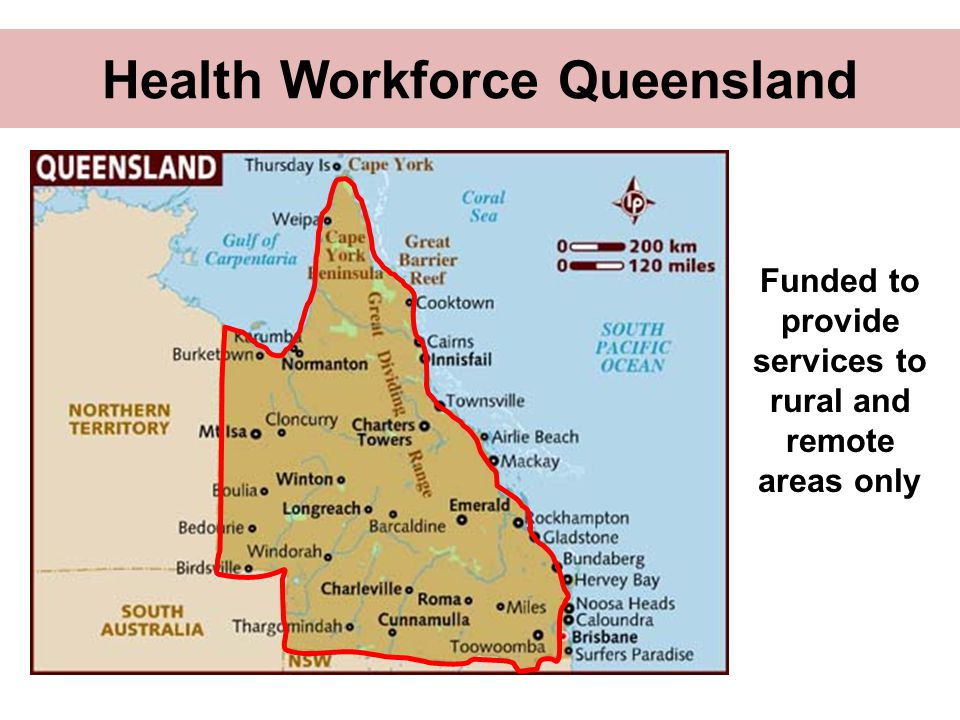 Health Workforce Queensland Funded to provide services to rural and remote areas only