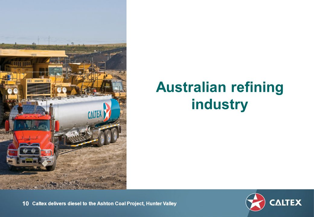 10 Australian refining industry Caltex delivers diesel to the Ashton Coal Project, Hunter Valley