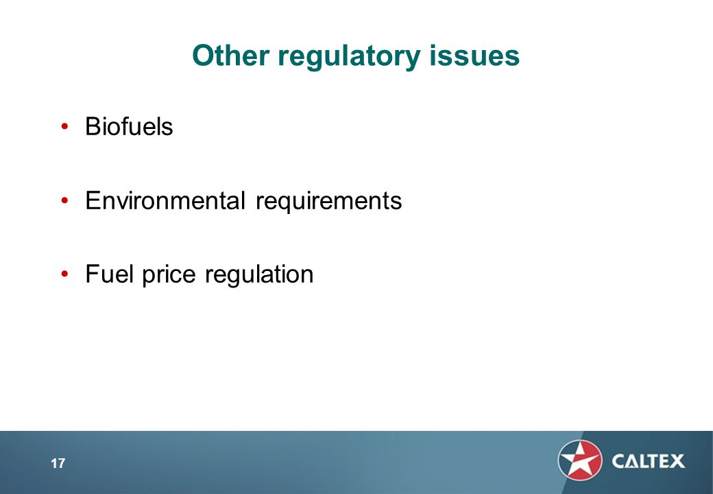 17 Other regulatory issues Biofuels Environmental requirements Fuel price regulation