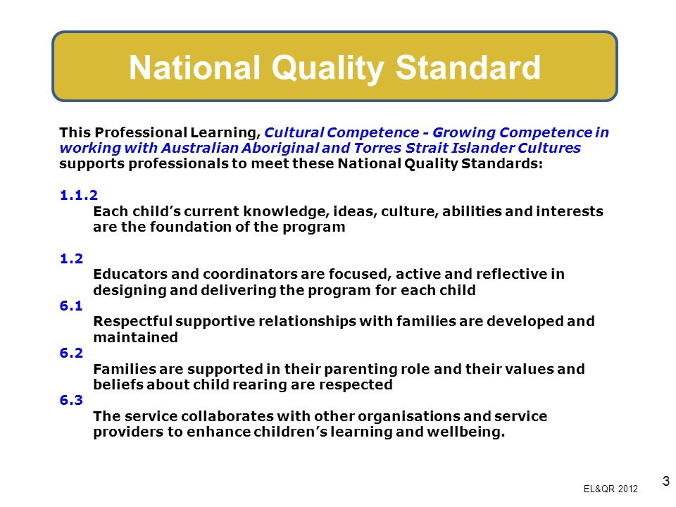 National Quality Standard This Professional Learning, Cultural Competence - Growing Competence in working with Australian Aboriginal and Torres Strait