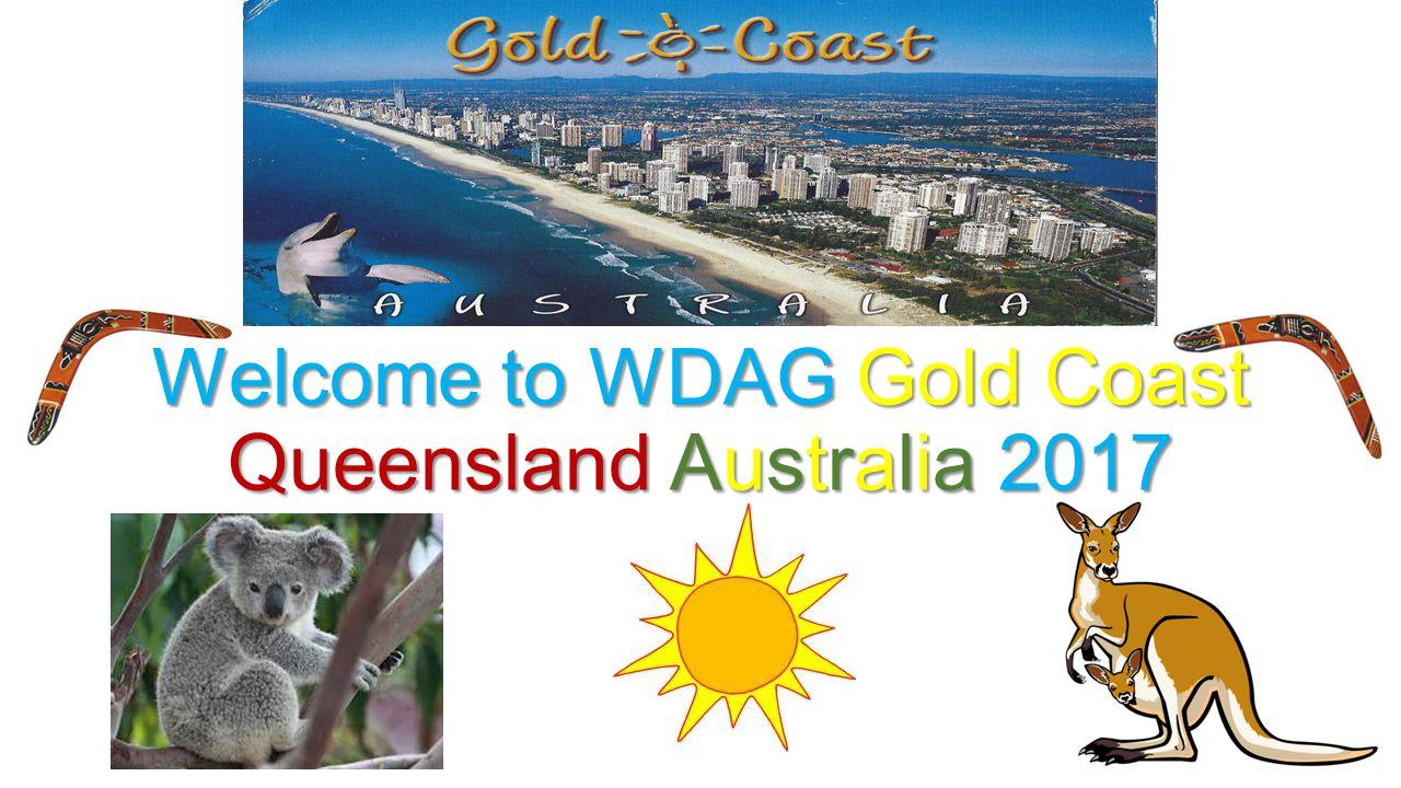 Welcome to WDAG Gold Coast Queensland Australia 2017