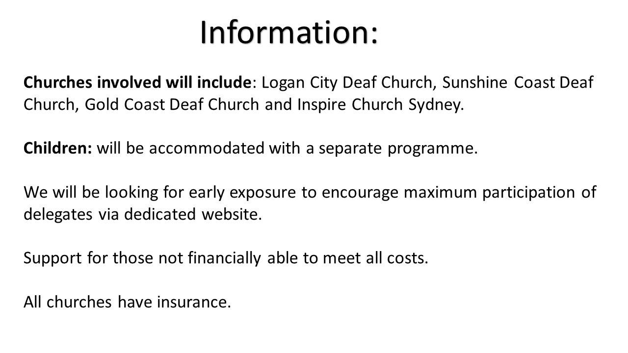 Information: Churches involved will include: Logan City Deaf Church, Sunshine Coast Deaf Church, Gold Coast Deaf Church and Inspire Church Sydney.