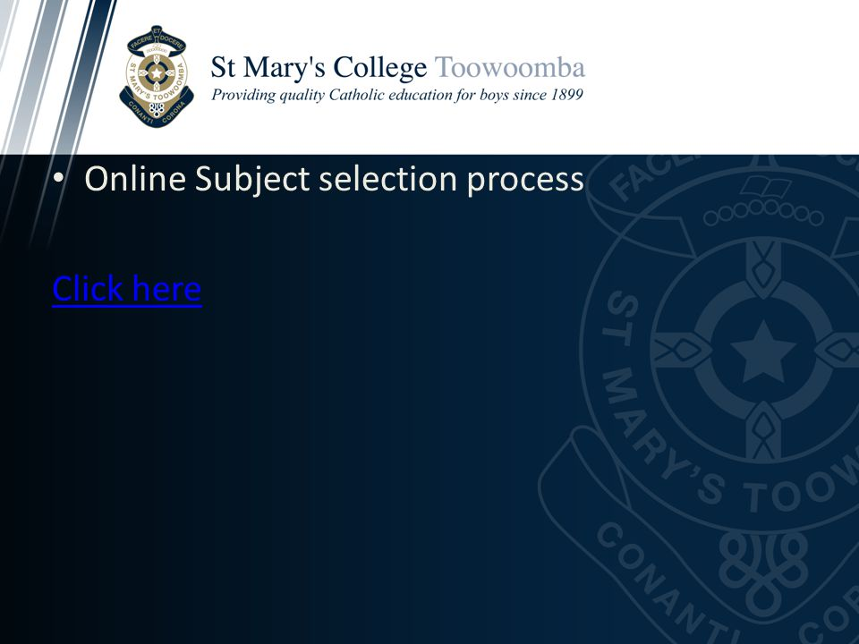Online Subject selection process Click here