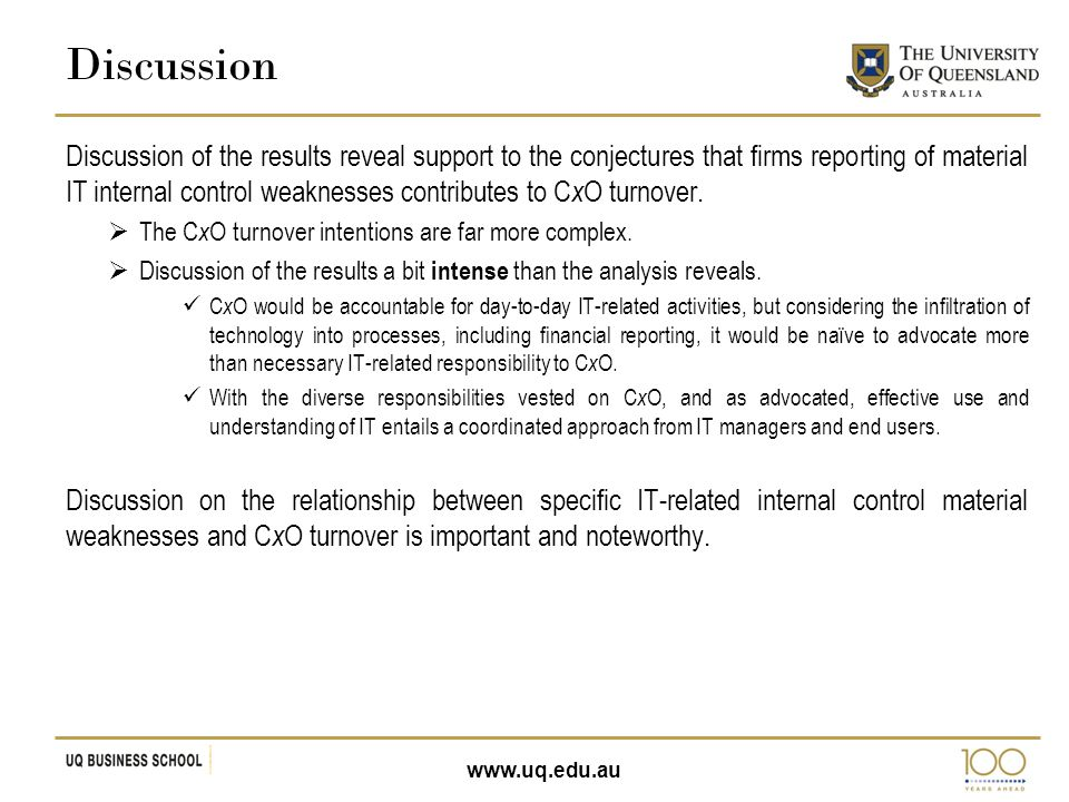 www.uq.edu.au Discussion of the results reveal support to the conjectures that firms reporting of material IT internal control weaknesses contributes