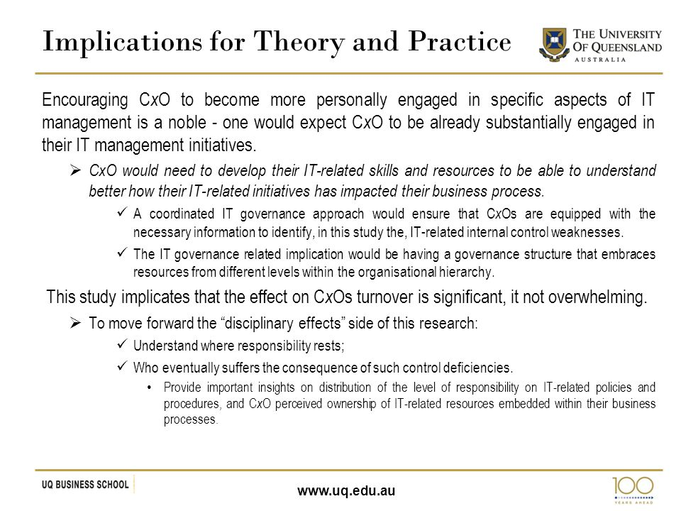 www.uq.edu.au Encouraging C x O to become more personally engaged in specific aspects of IT management is a noble - one would expect C x O to be alrea