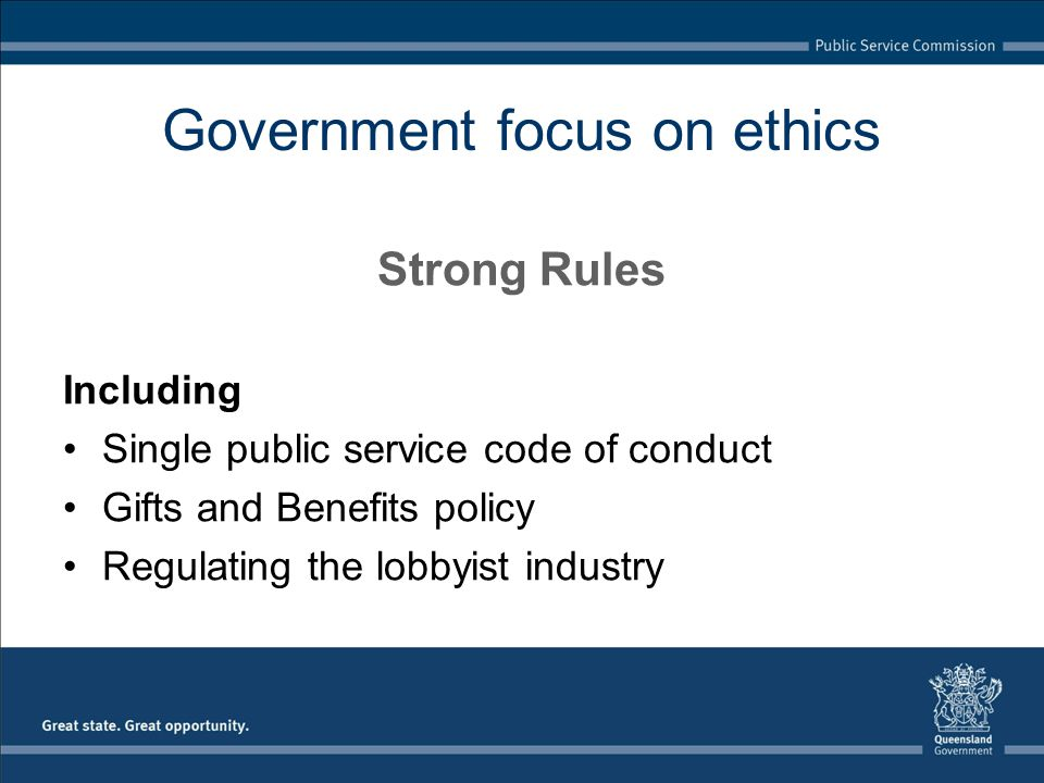 Strong Culture Including Ethical leadership Mandatory ethics training Queensland Public Sector Ethics Network