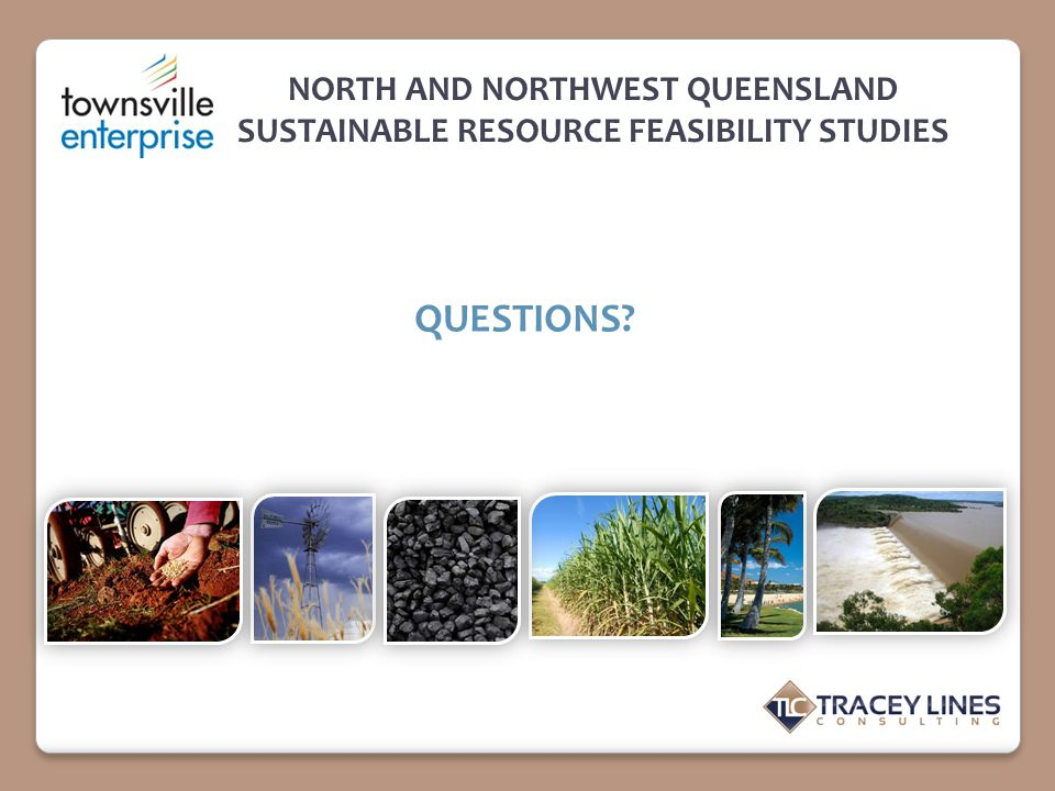 NORTH AND NORTHWEST QUEENSLAND SUSTAINABLE RESOURCE FEASIBILITY STUDIES QUESTIONS