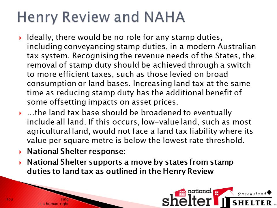  Ideally, there would be no role for any stamp duties, including conveyancing stamp duties, in a modern Australian tax system.