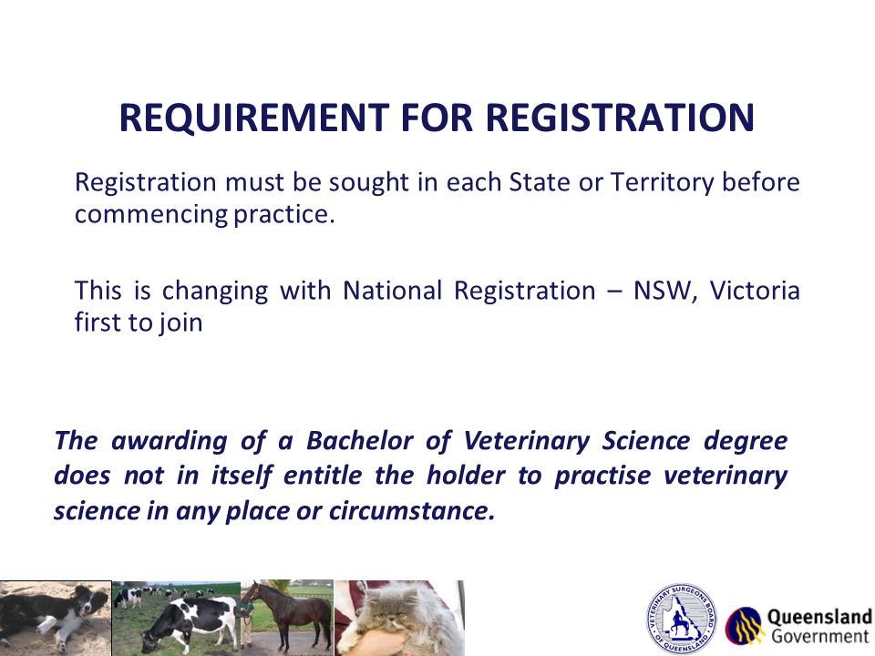 REQUIREMENT FOR REGISTRATION Registration must be sought in each State or Territory before commencing practice.